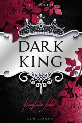Dark King - Königliche Liebe - J. S. Wonda pdf epub