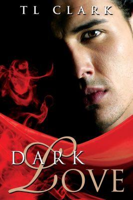 Dark Love, TL Clark