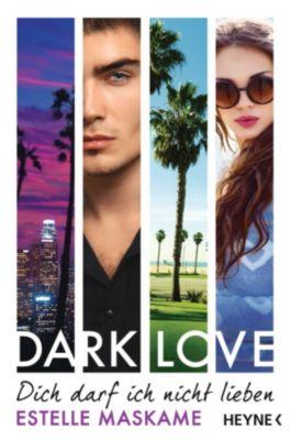 DARK-LOVE-Serie Band 1: Dich darf ich nicht lieben, Estelle Maskame