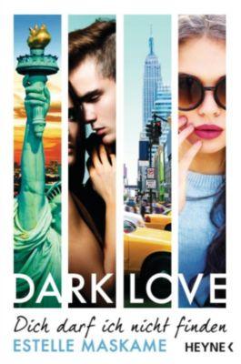 DARK-LOVE-Serie Band 2: Dich darf ich nicht finden, Estelle Maskame