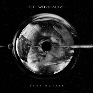 Dark Matter, The Word Alive