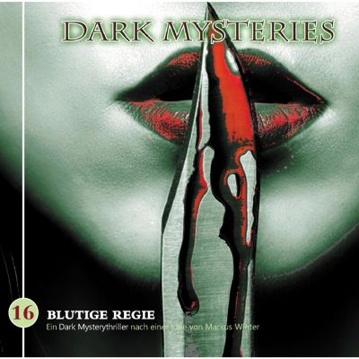 Dark Mysteries: Dark Mysteries, Folge 16: Blutige Regie, Markus Winter, Markus Duschek