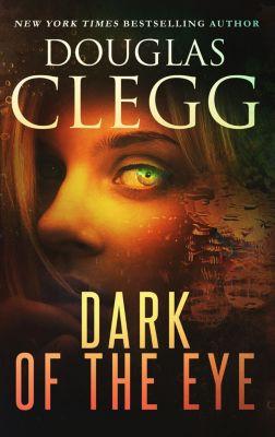 Dark of the Eye, Douglas Clegg