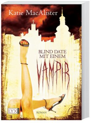 Dark One Band 1: Blind Date mit einem Vampir, Katie MacAlister