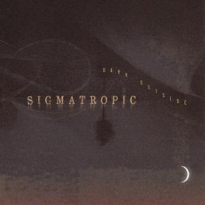 Dark Outside, Sigmatropic