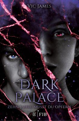 Dark Palace - Zehn Jahre musst du opfern, Vic James
