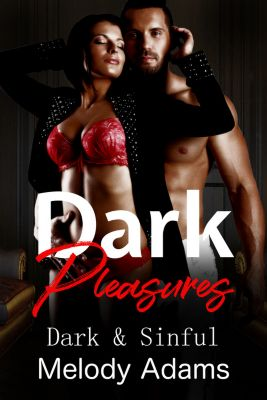 Dark Pleasures (Dark & Sinful), Melody Adams