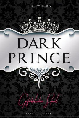 Dark Prince - Gefährliches Spiel, J. S. Wonda