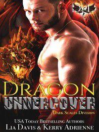 Dark Scales Division: Dragon Undercover, Kerry Adrienne, Lia Davis