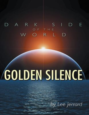Dark Side of the World: Golden Silence, Lee Jerrard