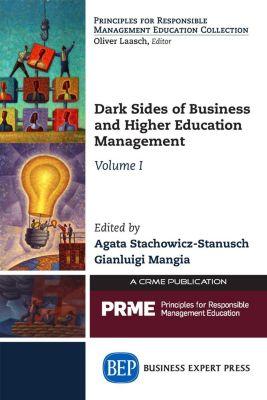 Dark Sides of Business and Higher Education Management, Volume I, Agata Stachowicz-Stanusch, Gianluigi Mangia