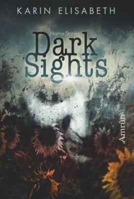 Dark Sights, Karin Elisabeth