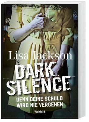 Dark Silence - Denn deine Schuld wird nie vergehen, Lisa Jackson