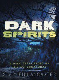 Dark Spirits, Stephen Lancaster