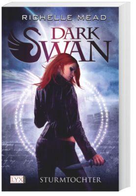 Dark Swan Band 1: Sturmtochter, Richelle Mead
