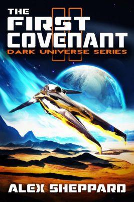 Dark Universe: The First Covenant (Dark Universe, #2), Alex Sheppard