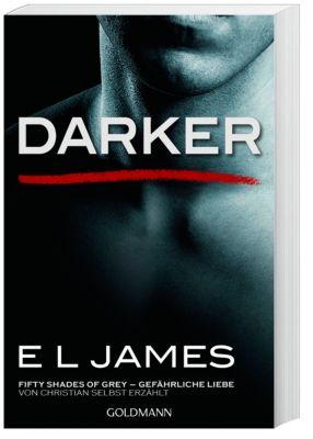 Darker - Fifty Shades of Grey. Gefährliche Liebe von Christian selbst erzählt - E L James |