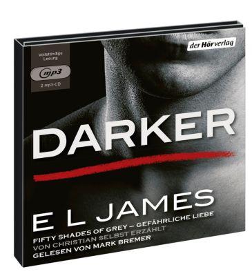 Darker - Fifty Shades of Grey. Gefährliche Liebe von Christian selbst erzählt, 2 MP3-CDs, E L James