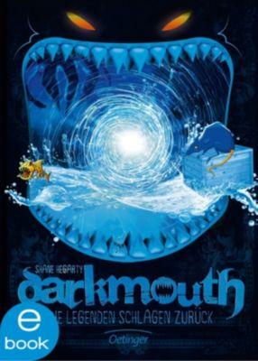 Darkmouth: Darkmouth - Die Legenden schlagen zurück, Shane Hegarty
