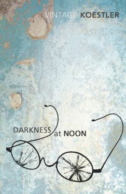 Darkness at Noon, Arthur Koestler
