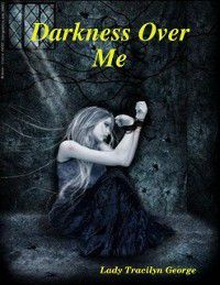 Darkness Over Me, Lady Tracilyn George