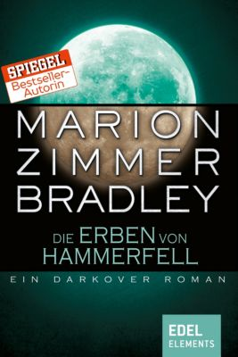 Darkover-Zyklus: Die Erben von Hammerfell, Marion Zimmer Bradley