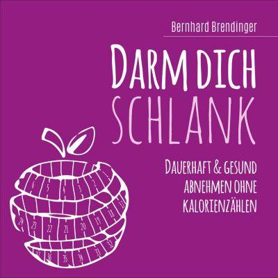 Darm dich schlank, Bernhard Brendinger