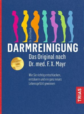 Darmreinigung. Das Original nach Dr. med. F.X. Mayr - Erich Rauch |