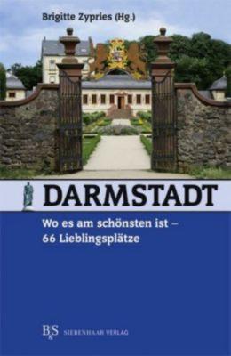 Darmstadt, wo es am schönsten ist, 66 Lieblingsplätze