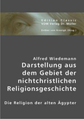 Darstellung aus dem Gebiet der nichtchristlichen Religionsgeschichte, Alfred Wiedemann