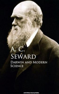 Darwin and Modern Science, A. C. Seward