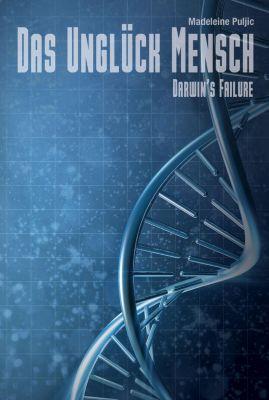 Darwins Failure - Das Unglück Mensch - Puljic Madeleine |