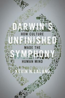 Darwin`s Unfinished Symphony - How Culture Made the Human Mind, Kevin Laland