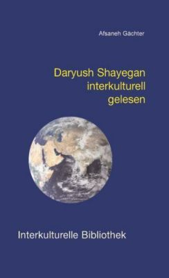 Daryush Shayegan interkulturell gelesen, Afsaneh Gächter