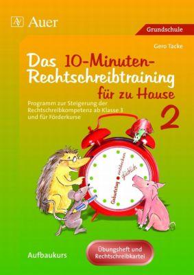 Das 10-Minuten-Rechtschreibtraining für zu Hause, Übungsheft und Rechtschreibkartei, Gero Tacke