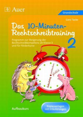Das 10-Minuten-Rechtschreibtraining, Kopiervorlagen mit Erläuterungen, Gero Tacke