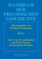 Das 17. und 18. Jahrhundert und Grosse Themen der Geschichte Preussens