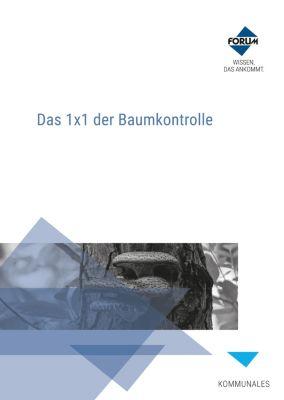Das 1x1 der Baumkontrolle, Klaus Schröder, Thomas Lux, Michael Tolksdorf, Georg Braun, Thomas Langner, Rainer Hilsberg, Dr. Henrik Weiß, Hendrik Wagler