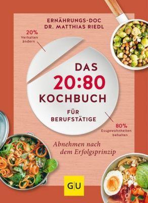 Das 20:80-Kochbuch für Berufstätige, Matthias Riedl