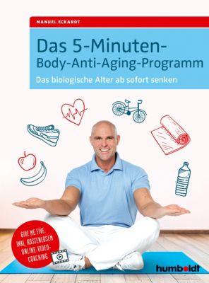 Das 5-Minuten-Body-Anti-Aging-Programm, Manuel Eckardt