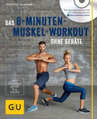 Das 8-Minuten-Muskel-Workout ohne Geräte, m. DVD, Thorsten Tschirner