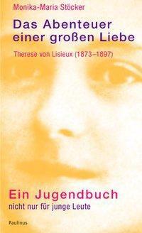 Das Abenteuer einer großen Liebe, Monika-Maria Stöcker