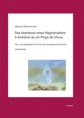 Das Abenteuer eines Regentropfens. A Aventura de um Pingo de Chuva, m. Audio-CD, Gloria J. Soares de Oliveira Frank