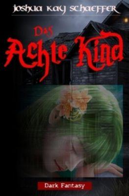 Das achte Kind, Joshua Kay Schaeffer