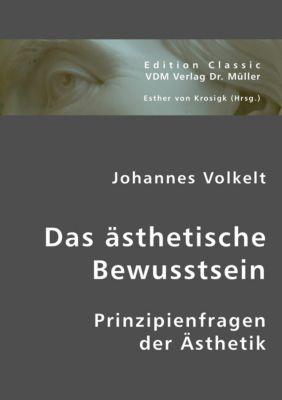 Das ästhetische Bewusstsein, Johannes Volkelt