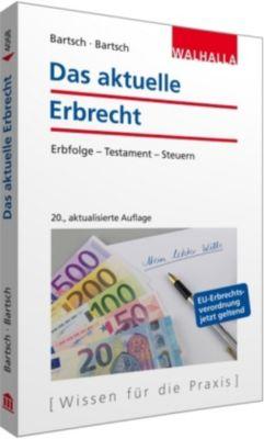 Das aktuelle Erbrecht, Herbert Bartsch, Malte B. Bartsch