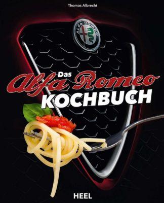 Das Alfa Romeo-Kochbuch, Sabine Ruhland, Thomas Albrecht