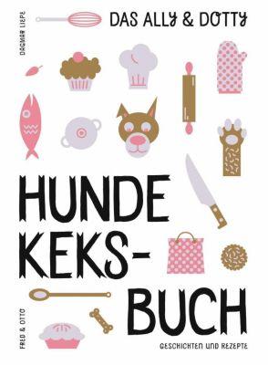 Das Ally & Dotty-Hundekeksbuch - Dagmar Liepe pdf epub