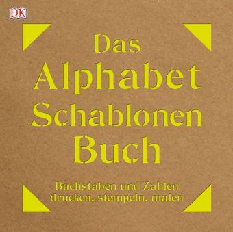 Das Alphabet-Schablonen-Buch, m. Schablonen Buch portofrei
