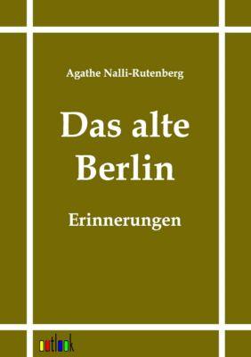 Das alte Berlin, Agathe Nalli-Rutenberg